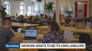 Why WeWork Wants to Become Its Own Landlord