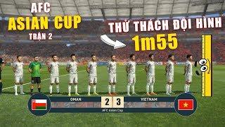 PES19 | ASIAN CUP | VIETNAM vs OMAN - Thử thách bóng đá sử dụng đội hình thấp nhât 1m55 (16/2 )