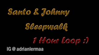 Santo & Johnny - Sleep Walk (1 Hour LOOP)