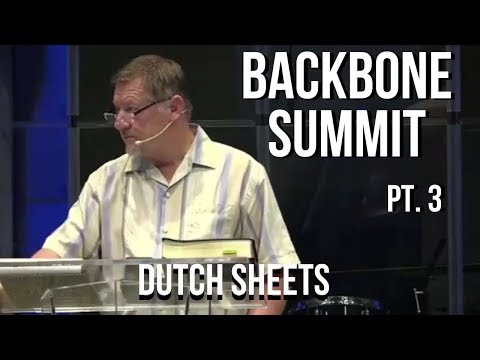Backbone Summit Florida  Dutch Sheets Part 3