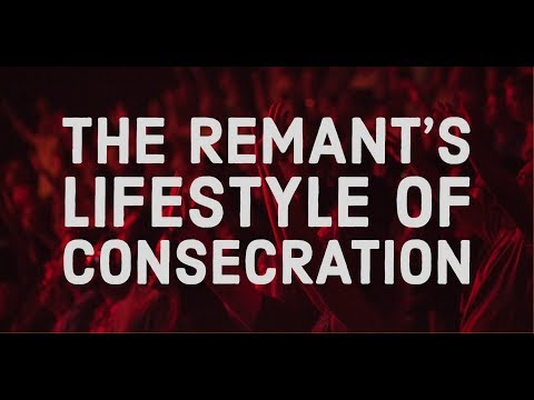 The Remnant Lives a Consecrated Life