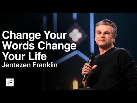Change Your Words, Change Your Life  Jentezen Franklin