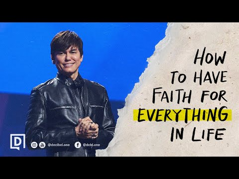 How To Have Faith For Everything In Life  Joseph Prince