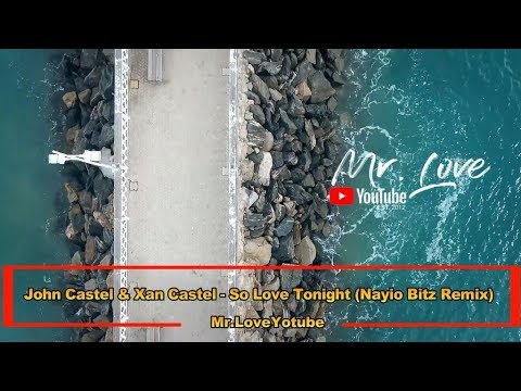 John Castel & Xan Castel - So Love Tonight (Nayio Bitz Remix) - UCKA_OnBKECVV3iBUPeP9s3w