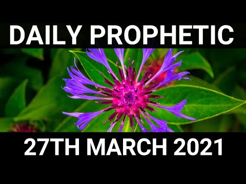 Daily Prophetic 27 March 2021 5 of 7