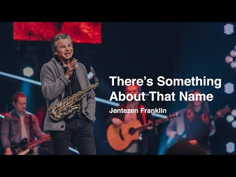 There's Something About That Name  Jentezen Franklin