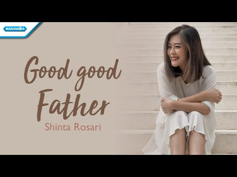 Good Good Father - Shinta Rosari (vertical video lyric)
