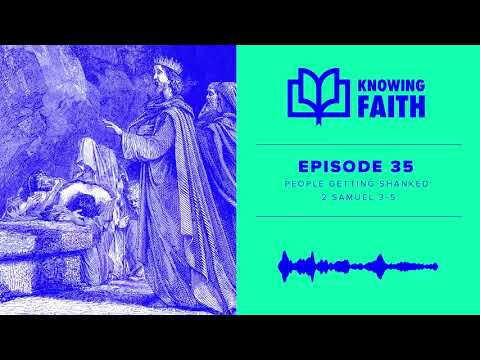 People Getting Shanked (Ep. 35)  Knowing Faith Podcast