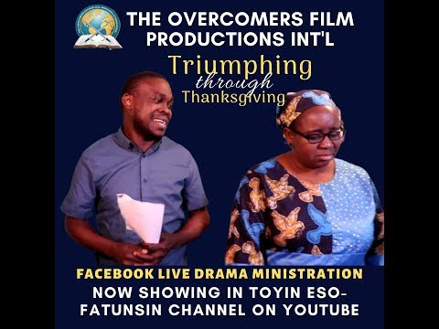 Live Drama -Triumphing through Thanksgiving