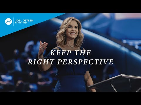 Keep The Right Perspective  Victoria Osteen