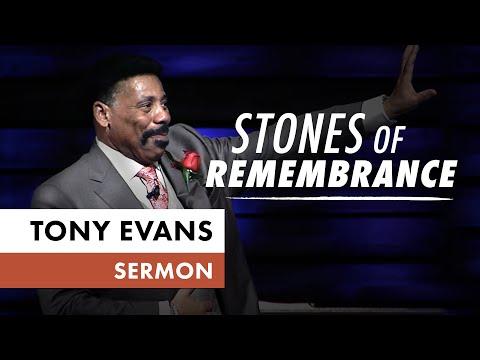 Stones of Remembrance  Sermon by Tony Evans