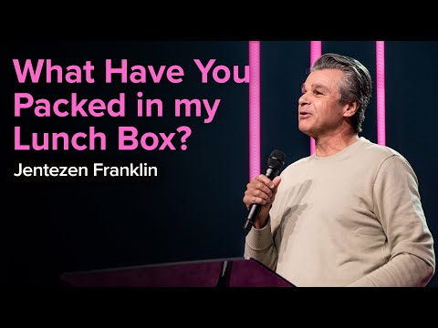 What Have You Packed in my Lunch Box  Pastor Jentezen Franklin Divine Online 2020