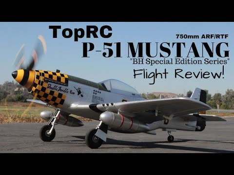 "P-51 Mustang ""BH Special Edition"" 750mm Top RC Flight Review! - UCUrw_KqIT1ZYAeRXFQLDDyQ"