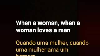 When a Woman Lyrics/Legendado