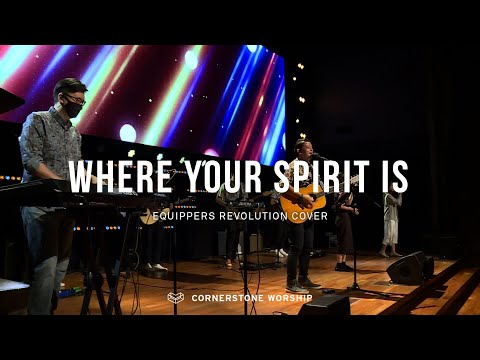 Where Your Spirit Is (Equippers Revolution)  Bob Nathaniel  Cornerstone Worship