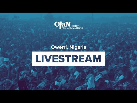 Christ for all Nations - Owerri, Nigeria