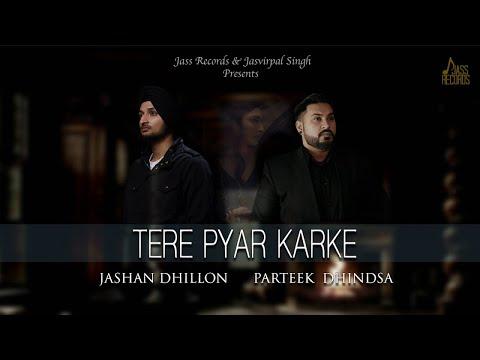 TERE PYAR KARKE LYRICS - Parteek Dhindsa | Jashan Dhillon
