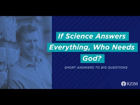 40. If Science Answers Everything, Who Needs God?