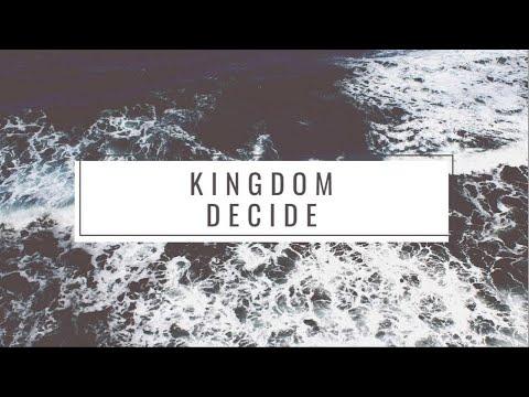 Kingdom - Decide