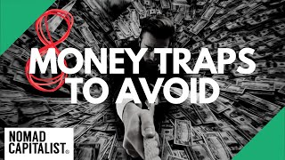 8 Money Traps to Avoid to Become Wealthy