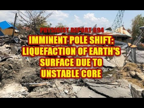 694: Imminent Pole Shift: Liquefaction of earth's surface