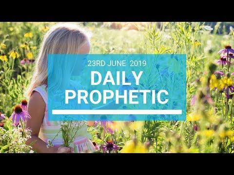 Daily Prophetic 23 June 2019 Word 1
