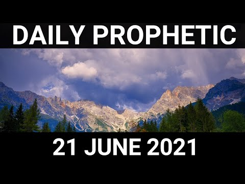 Daily Prophetic 21 June 2021 1 of 7