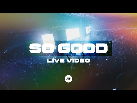 So Good  Glory Pt. 2  Planetshakers Official Music Video