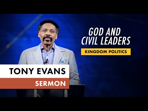 Kingdom Voting Sermon Series, Message 7: God and Civil Leaders (Dr. Tony Evans)