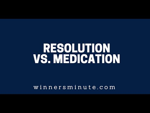 Resolution vs. Medication  The Winner's Minute With Mac Hammond