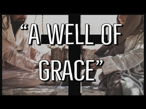 A Well Of Grace - MESSAGE ONLY