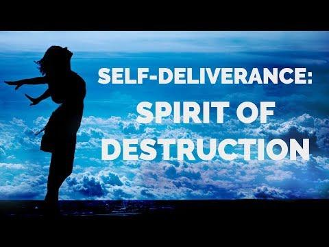 Deliverance from the Spirit of Destruction  Self-Deliverance Prayers