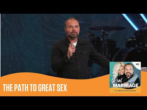 The Path to Great Sex  Real Marriage Podcast  Mark and Grace Driscoll