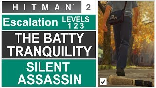HITMAN 2: Escalation The Batty Tranquility level 1 to 3 Silent Assassin