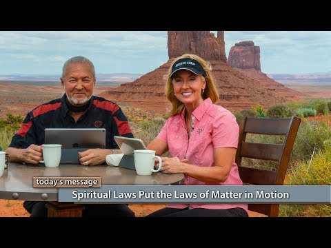 Spiritual Laws Put the Laws of Matter in Motion