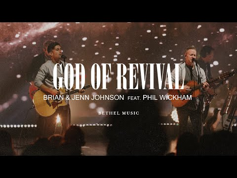 God of Revival - Brian and Jenn Johnson, feat. Phil Wickham