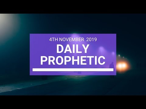 Daily Prophetic 4th November 2019 Word 3