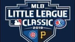 2019 MLB Little League Classic | Chicago Cubs vs. Pittsburgh Pirates Stream Highlights | 8/18/19