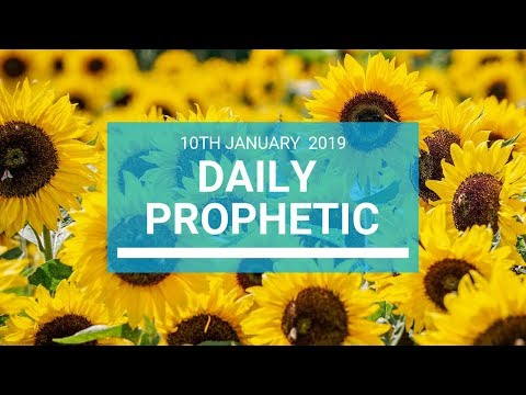 Daily Prophetic 10 January 2019