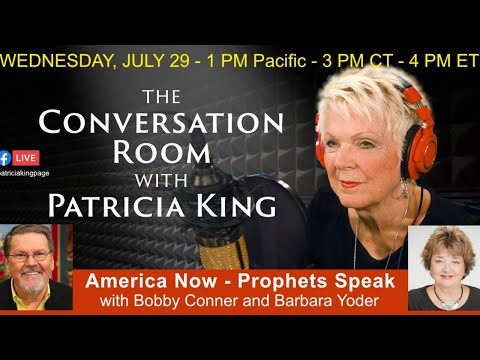 America Now - Prophets Speak // Patricia King, Bobby Conner and Barbara Yoder