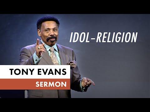 Idol  Religion  Tony Evans Sermon