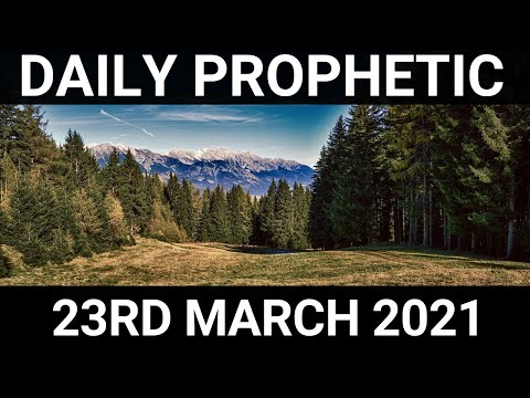 Daily Prophetic 23 March 2021 7 of 7