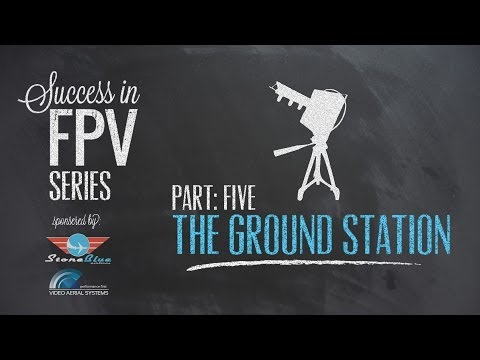 Success in FPV part: 5 - The Ground Station - UC0H-9wURcnrrjrlHfp5jQYA