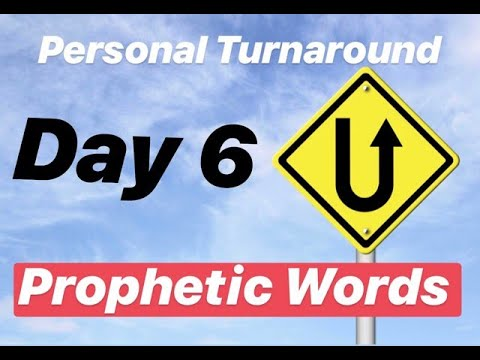 Personal Turnaround - Day 6: Prophetic Words & Promises