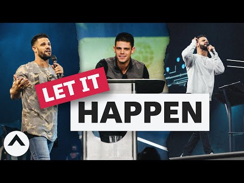 Let It Happen  Pastor Steven Furtick  Elevation Church