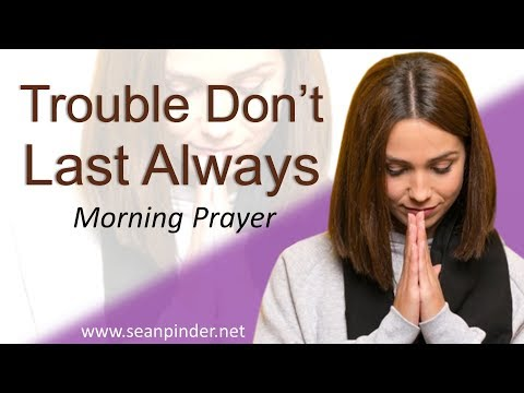 ESTHER 5 - TROUBLE DON'T LAST ALWAYS - MORNING PRAYER (video)