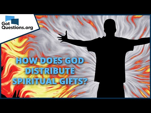 How does God distribute spiritual gifts?  GotQuestions.org