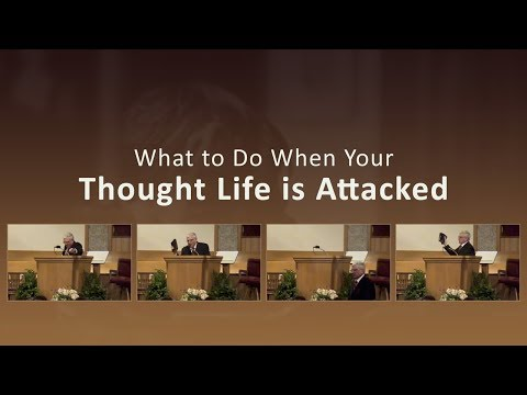 What to Do When Your Thought Life is Attacked - Don Johnson