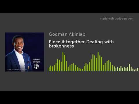 Piece it together-Dealing with brokenness