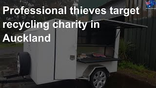 Professional thieves target recycling charity in Auckland